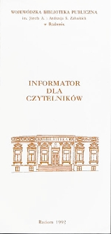 Wojewódzka Biblioteka Publiczna im. Józefa A. i Andrzeja S. Załuskich w Radomiu : Informator dla czytelników