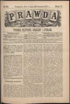 Prawda : tygodnik polityczny, społeczny i literacki, 1885, R. 5, nr 27