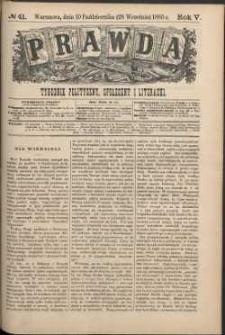 Prawda : tygodnik polityczny, społeczny i literacki, 1885, R. 5, nr 41
