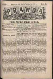 Prawda : tygodnik polityczny, społeczny i literacki, 1885, R. 5, nr 43