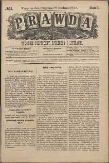 Prawda : tygodnik polityczny, społeczny i literacki, 1881, R. 1, nr 1