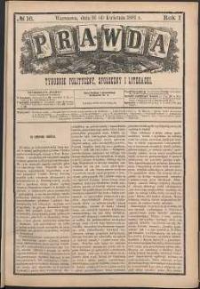 Prawda : tygodnik polityczny, społeczny i literacki, 1881, R. 1, nr 16