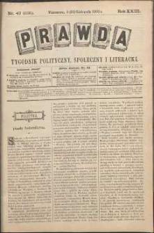 Prawda : tygodnik polityczny, społeczny i literacki, 1903, R. 23, nr 47