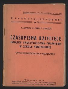 Czasopisma dziecięce Związku Nauczycielstwa Polskiego w szkole powszechnej : uwagi metodyczne dla nauczycieli