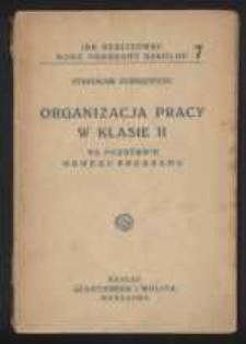 Organizacja pracy w klasie II na podstawie nowych programów